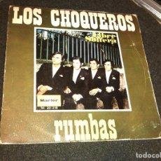 Discos de vinilo: LOS CHOQUEROS - RUMBAS . Lote 80615258