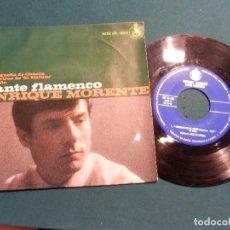 Discos de vinilo: ENRIQUE MORENTE - CANTE FLAMENCO - MALAGUEÑA DE CHACÓN, SEGUIRIYAS - HISPAVOX 1967 - SINGLE 3 TEMAS. Lote 80695054