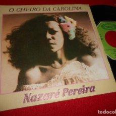 Discos de vinilo: NAZARE PEREIRA O CHEIRO DA CAROLINA/ANDA LUZIA 1979 MOVIEPLAY PROMO EDICION ESPAÑOLA SPAIN. Lote 80708678