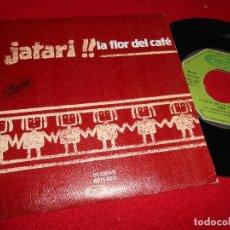 Discos de vinilo: JATARI LA FLOR DEL CAFE/PEGUCHE TIU 7'' SINGLE 1977 MOVIEPLAY PROMO EDICION ESPAÑOLA SPAIN. Lote 80709062