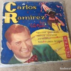 Discos de vinilo: CARLOS RAMÍREZ CANTA. BÉSAME MORENITA. GRATO SILENCIO. SOMBRAS. MIS FLORES NEGRAS. BELTER 1959. Lote 80713622