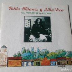 Discos de vinilo: PABLO MILANES Y LILIA VERA -EL PREGON DE LAS FLORES-TE QUIERO PORQUE TE QUIERO- 1983 PROMOCIONAL ED. Lote 80730098