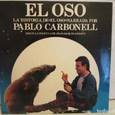 Discos de vinilo: EL OSO - NARRADO POR PABLO CARBONELL - JEAN JACQUES ANNAUD - ENCARTE - 1989 - VG+/VG+. Lote 80733002