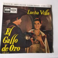Discos de vinilo: LUCHA VILLA-EL GALLO DE ORO- EL GALLO DE ORO CORRIDO-YO ME MUERO DONDE QUIERA-LA CULEBRA POLLERA-196. Lote 80734370