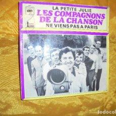 Discos de vinilo: LES COMPAGNONS DE LA CHANSON. LA PETITE JULIE / NE VIENS PAS A PARIS. CBS, EDICION FRANCESA. Lote 80755638