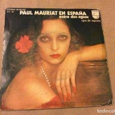 Discos de vinilo: PAUL MAURIAT EN ESPAÑA - ENTRE DOS AGUAS - OJOS DE ESPAÑA. PHILIPS 1975. Lote 80782510