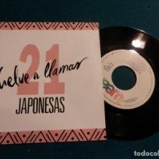 Discos de vinilo: 21 JAPONESAS - VUELVE A LLAMAR - WEA 1992 - SINGLE VINILO PROMOCIONAL. Lote 80797651