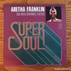 Discos de vinilo: ARETHA FRANKLIN: SUPER SOUL SUS MAS GRANDES EXITOS VINILO DISCOS SEIS 6. Lote 80806703
