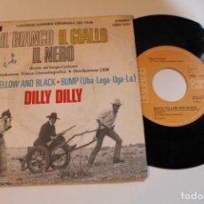 Discos de vinilo: DILLY DILLY IL BIANCO IL GIALLI IL NERO SINGLE BANDA SONORA ORIGINAL 1974 WHITE YELLOW AND BLACK. Lote 80827615