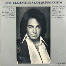 Discos de vinilo: NEIL DIAMOND - SUS 12 MAYORES EXITOS (LP, VINILO, MCA 1974). Lote 80863675