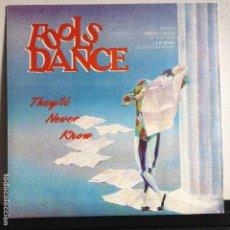 Discos de vinilo: FOOLS DANCE - THEY´LL NEVER KNOW - NUEVO ESPAÑOL. Lote 80875523