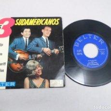 Discos de vinilo: EP LOS TRES SUDAMERICANOS. ME LO DIJO PÉREZ- CHIM CHIM CHERIE- OH OH, SHERIFF- SI TÚ CONFÍAS EN MÍ. Lote 80910748