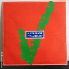 Discos de vinilo: SUPERTRAMP - IT´S ALRIGHT - NUEVO ESPAÑOL 1988. Lote 80999224