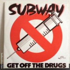 Discos de vinilo: SUBWAY - GET OFF THE DRUGGS - NUEVO ESPAÑOL. Lote 81019364