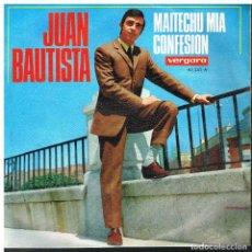 Discos de vinilo: JUAN BAUTISTA - MAITECHU MIA / CONFESION - SINGLE 1968. Lote 81022908