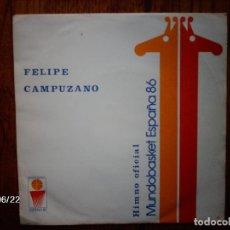 Discos de vinilo: FELIPE CAMPUZANO - HIMNO OFICIAL MUNDOBASKET ESPAÑA 86 . Lote 81040020