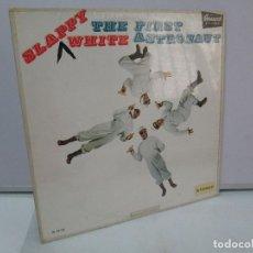 Discos de vinilo: SLAPPY WHITE. THE FIRST ASTRONAUT. DISCO VINILO. BRUNSWICK RECORDS. VER FOTOGRAFIAS ADJUNTAS. Lote 81042396