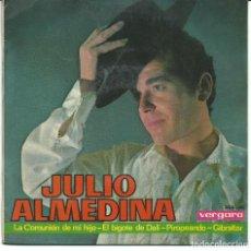 Discos de vinilo: JULIO ALMEDINA - LA COMUNION DE MI HIJO + 3 (EP DE 4 CANCIONES) VERGARA 1965 - EX/EX. Lote 81057412