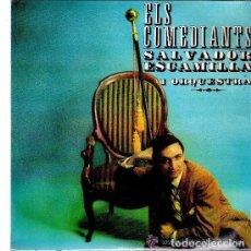 """Discos de vinilo: SALVADOESCAMILLA I ORQUESTRA - EP SINGLE VINILO 7"""" - ELS COMEDIANTS + 3 - EDIGSA 1963.. Lote 81095844"""