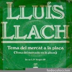 Discos de vinilo: LLUIS LLACH - TEMA DEL MERCAT A LA PLACA / TEMA DEL VENT - SINGLE ARIOLA 1980 PROMOCIONAL. Lote 81096736