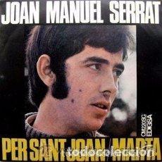 Discos de vinilo: JOAN MANUEL SERRAT- PER SANT JOAN + MARTA - SINGLE EDIGSA 1968. Lote 81097084