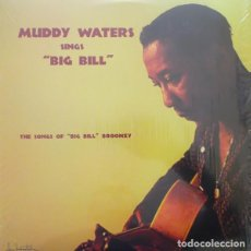 Discos de vinilo: MUDDY WATERS * LP HQ VIRGIN VINYL 140G * MUDDY WATERS SINGS BIG BILL * PRECINTADO. Lote 169679662