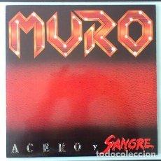 Discos de vinilo: MURO - ACERO Y SANGRE - LP VINILO ORIGINAL AÑO 1987 - LADY ALICIA RECORDS ( CROM ). Lote 81228040