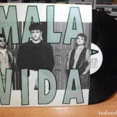 Discos de vinilo: MALA VIDA..LP-1992...`PARA CHULO YO + NOCHES DE HOMBRE-LOBO + LULU + OTRAS. Lote 81243808