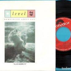 Discos de vinil: LEVEL 42: SOMETHING ABOUT YOU / COUP D´ETAT (VERSION). Lote 121699551