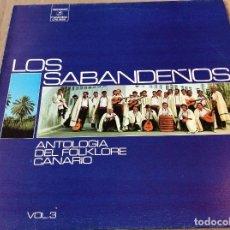 Discos de vinilo: LOS SABANDEÑOS. ANTOLOGIA DEL FOLKLORE CANARIO VOL. 3. COLUMBIA 1977. Lote 81258124