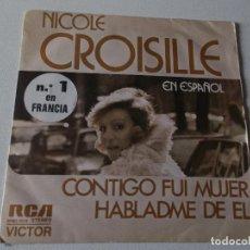 Discos de vinilo: NICOLE CROISILLE EN ESPAÑOL - CONTIGO FUI MUJER- HABLAME DE EL- 1975 PROMOCIONAL. Lote 81320848