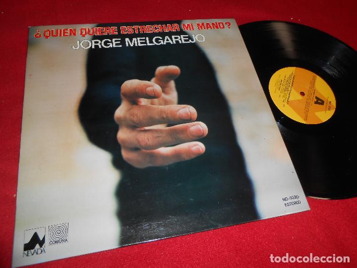 JORGE MELGAREJO ¿QUIEN QUIERE ESTRECHAR MI MANO? LP 1978 NEVADA FOLK CANCION PROTESTA (Música - Discos - LP Vinilo - Grupos Españoles de los 70 y 80)