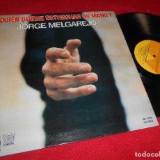 Discos de vinilo: JORGE MELGAREJO ¿QUIEN QUIERE ESTRECHAR MI MANO? LP 1978 NEVADA FOLK CANCION PROTESTA. Lote 81441636