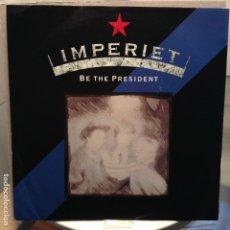 Discos de vinilo: IMPERIET - BE THE PRESIDENT - NUEVO ALEMAN. Lote 81457852