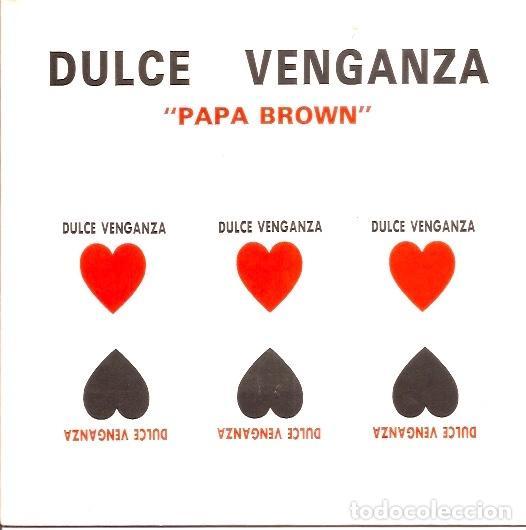 DULCE VENGANZA - PAPA BROWN. SINGLE 1990. PROMOCIONAL (Música - Discos - Singles Vinilo - Grupos Españoles de los 90 a la actualidad)