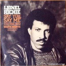 Discos de vinilo: LIONEL RICHIE : SAY YOU SAY ME [ESP 1985]. Lote 81602812