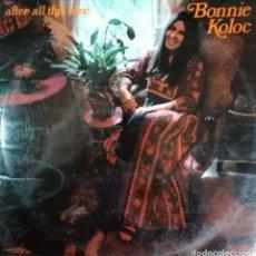 Discos de vinilo: BONNIE KOLOC - AFTER ALL THIS TIME LP SPAIN 1973 RARO. Lote 81660176