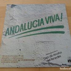 Discos de vinilo: LP ANDALUCIA VIVA ARIOLA 1978 MUY BUEN ESTADO MANOLO SANLUCAR FELIPE CAMPUZANO TURRONERO ROCIEROS. Lote 81662920
