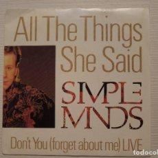 Discos de vinilo: SINGLE VINILO SIMPLE MINDS. ALL THE THINGS SHE SAID. Lote 81699736