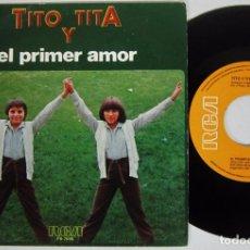 Discos de vinilo: TITO YTITA - EL PRIMER AMOR + MI CASA - SINGLE - RCA 1979 SPAIN PROMO. Lote 81703344