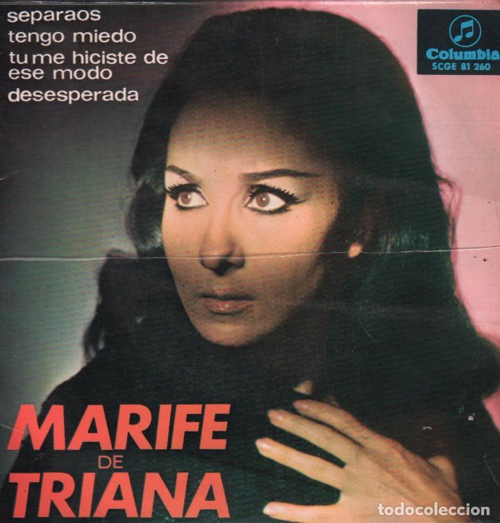 MARIFE DE TRIANA - SEPARAOS / TENGO MIEDO / TU ME HICISTE DE ESE MODO...EP COLUMBIA RF-4749 (Música - Discos de Vinilo - EPs - Flamenco, Canción española y Cuplé)