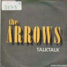 Discos de vinilo: THE ARROWS / TALK TALK / EASY STREET (SINGLE 1986). Lote 81736476