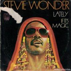 Dischi in vinile: STEVIE WONDER - LATELY / IF IT'S MAGIC (SINGLE ESPAÑOL, MOTOWN 1981). Lote 81743468