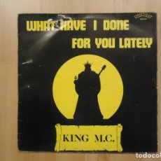 Discos de vinilo: KING MC - WHAT HAVE I DONE FOR YOU LATELY? - MAXI SINGLE LP . Lote 81750808