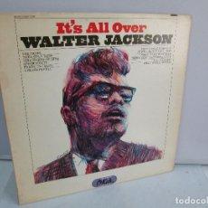 Discos de vinilo: IT´S ALL OVER. WALTER JACKSON. DISCO DE VINILO. OKEH CBS. VER FOTOGRAFIAS ADJUNTAS. Lote 81765364