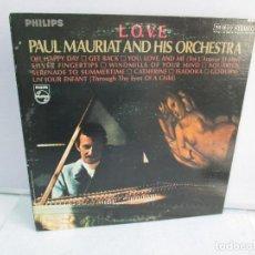 Discos de vinilo: L.O.V.E. PAUL MAURIAT AND HIS ORCHESTRA. DISCO DE VINILO. PHILIPS. VER FOTOGRAFIAS ADJUNTAS. Lote 81766320
