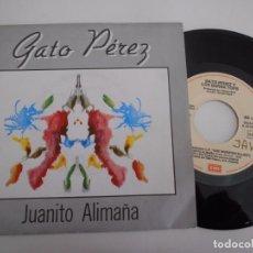 Disques de vinyle: GATO PEREZ -SINGLE JUANITO ALIMAÑA-TIENE SABOR-PROMO 1984-NUEVO. Lote 81819388