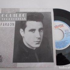 Discos de vinilo: LOQUILLO Y TROGLODITAS-SINGLE FARAON-1986. Lote 81824596