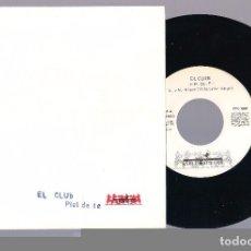 Discos de vinilo: EL CLUB - PIEL DE TE + PITANDO (SINGLE 7'' 1990, ESPECTACULAR EPS-1004). Lote 81838396