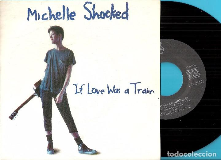 MICHELLE SHOCKED: IF LOVE WAS A TRAIN / MEMORIES OF EAST TEXAS
